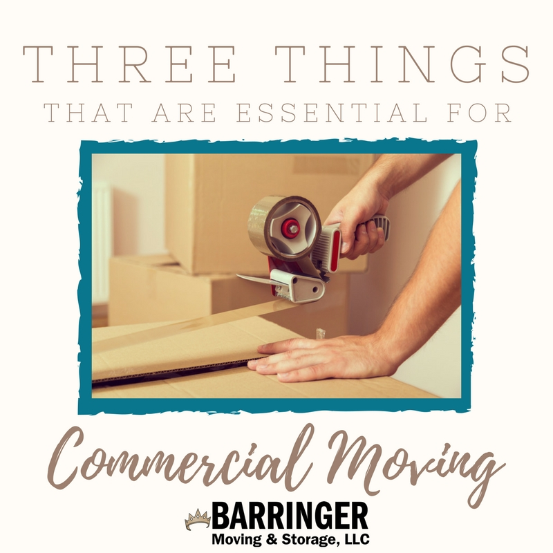 Three Things That Are Essential for Commercial Moving