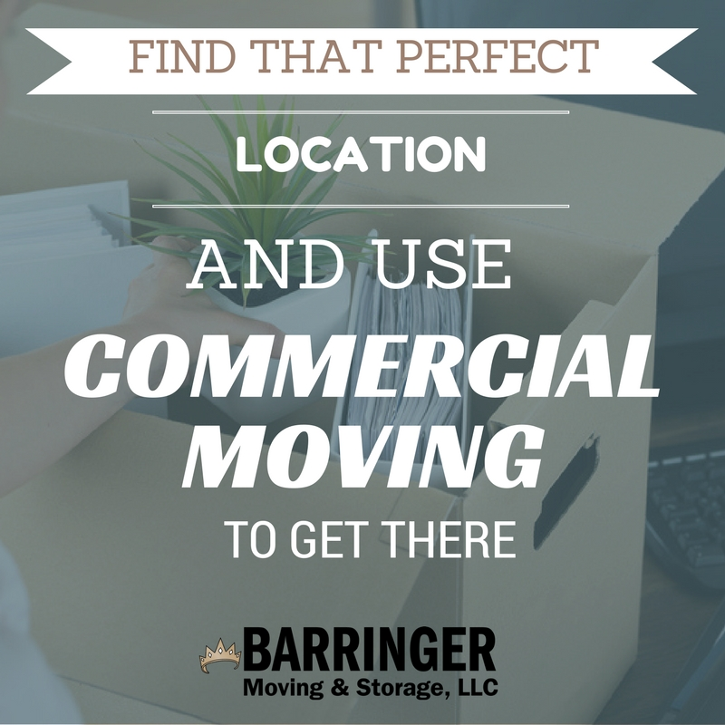 Find that Perfect Location and Use Commercial Moving to Get There